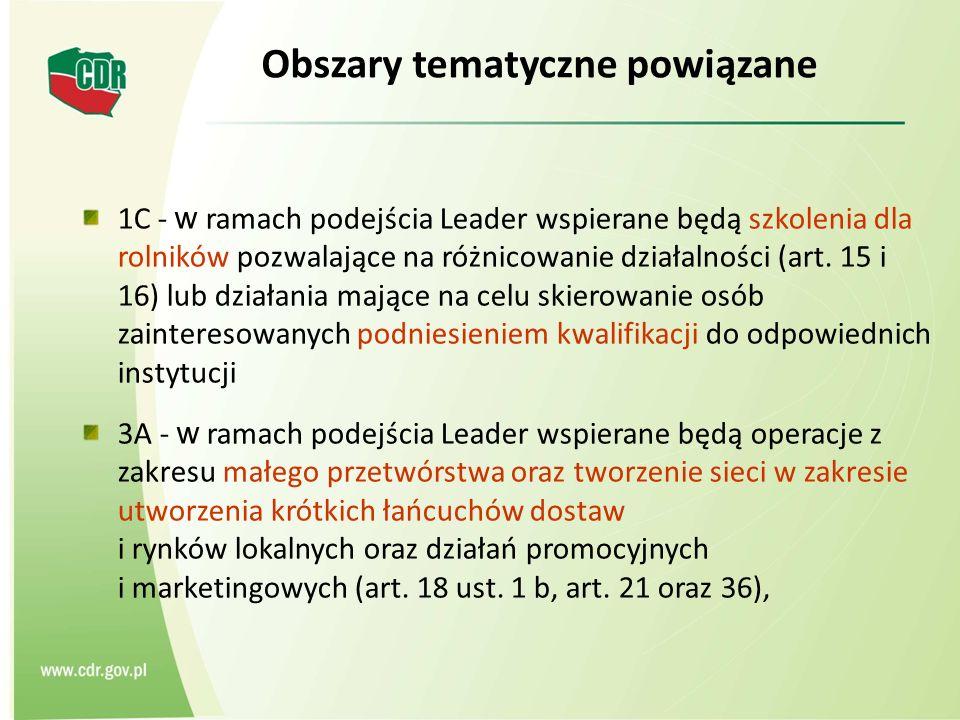 Obszary tematyczne powiązane 1C - w ramach podejścia Leader wspierane będą szkolenia dla rolników pozwalające na różnicowanie działalności (art. 15 i