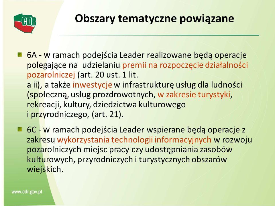 6A - w ramach podejścia Leader realizowane będą operacje polegające na udzielaniu premii na rozpoczęcie działalności pozarolniczej (art. 20 ust. 1 lit