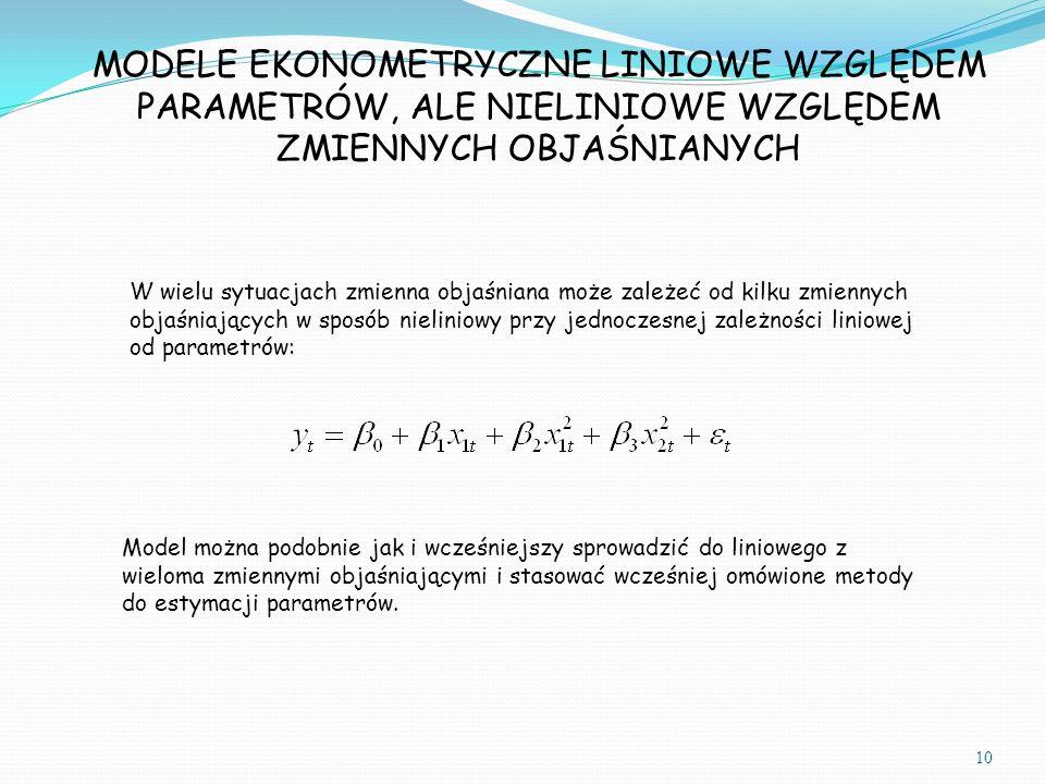 W wielu sytuacjach zmienna objaśniana może zależeć od kilku zmiennych objaśniających w sposób nieliniowy przy jednoczesnej zależności liniowej od parametrów: Model można podobnie jak i wcześniejszy sprowadzić do liniowego z wieloma zmiennymi objaśniającymi i stasować wcześniej omówione metody do estymacji parametrów.