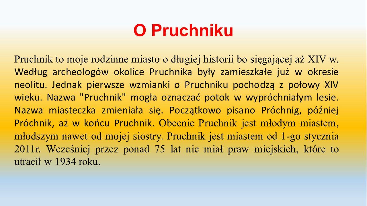 O Pruchniku Pruchnik to moje rodzinne miasto o długiej historii bo sięgającej aż XIV w.