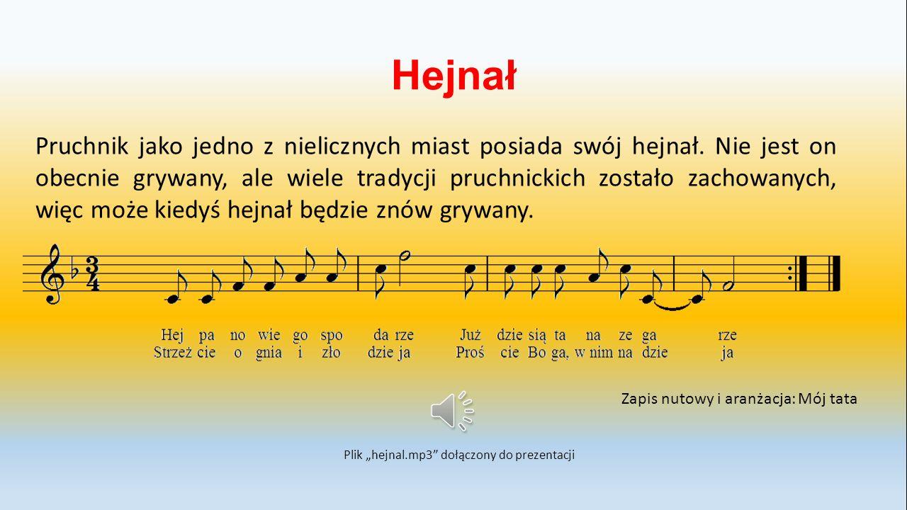 Hejnał Pruchnik jako jedno z nielicznych miast posiada swój hejnał.