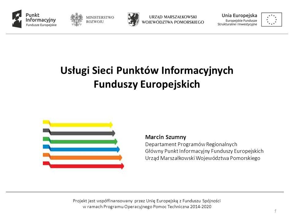 Projekt jest współfinansowany przez Unię Europejską z Funduszu Spójności w ramach Programu Operacyjnego Pomoc Techniczna 2014-2020 Usługi Sieci Punktó