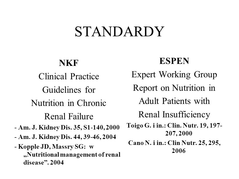 STANDARDY NKF Clinical Practice Guidelines for Nutrition in Chronic Renal Failure - Am. J. Kidney Dis. 35, S1-140, 2000 - Am. J. Kidney Dis. 44, 39-46