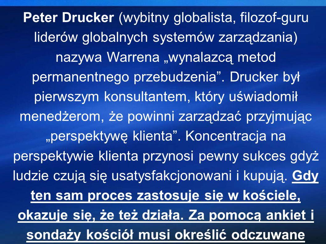 """Peter Drucker (wybitny globalista, filozof-guru liderów globalnych systemów zarządzania) nazywa Warrena """"wynalazcą metod permanentnego przebudzenia ."""