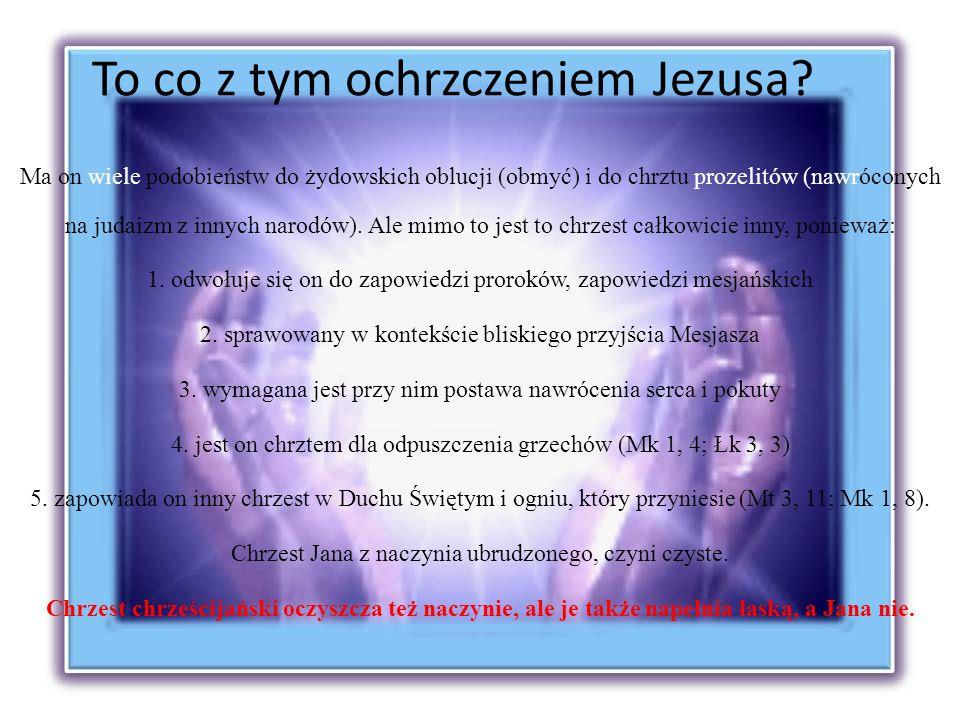 To co z tym ochrzczeniem Jezusa.
