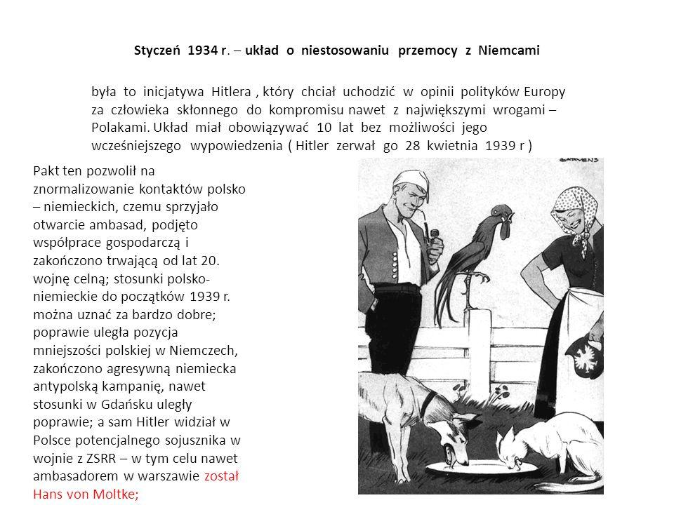 Styczeń 1934 r. – układ o niestosowaniu przemocy z Niemcami była to inicjatywa Hitlera, który chciał uchodzić w opinii polityków Europy za człowieka s
