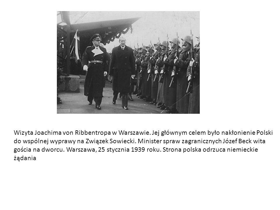 Wizyta Joachima von Ribbentropa w Warszawie. Jej głównym celem było nakłonienie Polski do wspólnej wyprawy na Związek Sowiecki. Minister spraw zagrani