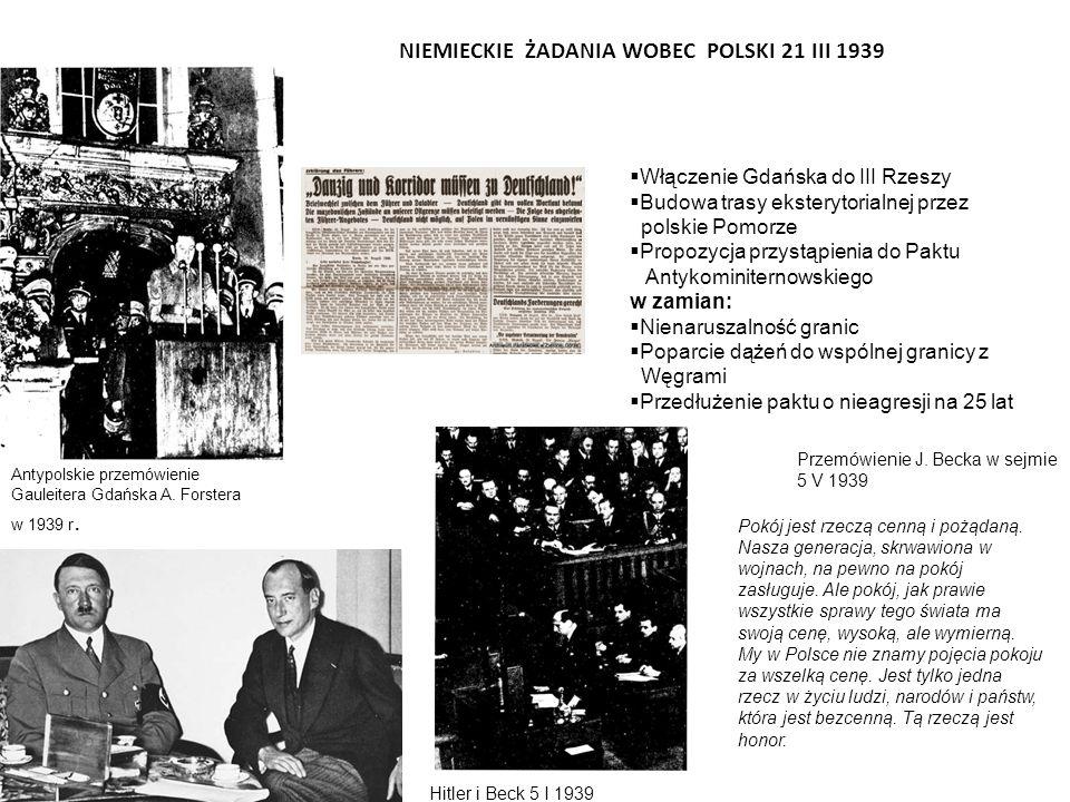 NIEMIECKIE ŻADANIA WOBEC POLSKI 21 III 1939 Antypolskie przemówienie Gauleitera Gdańska A. Forstera w 1939 r.  Włączenie Gdańska do III Rzeszy  Budo