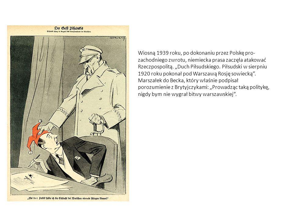 """Wiosną 1939 roku, po dokonaniu przez Polskę pro- zachodniego zwrotu, niemiecka prasa zaczęła atakować Rzeczpospolitą. """"Duch Piłsudskiego. Piłsudski w"""