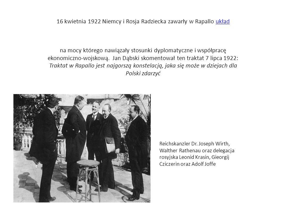 16 kwietnia 1922 Niemcy i Rosja Radziecka zawarły w Rapallo układukład na mocy którego nawiązały stosunki dyplomatyczne i współpracę ekonomiczno-wojsk