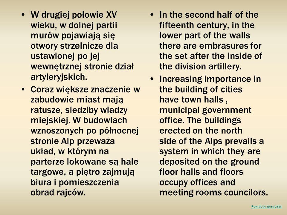 W drugiej połowie XV wieku, w dolnej partii murów pojawiają się otwory strzelnicze dla ustawionej po jej wewnętrznej stronie dział artyleryjskich. Cor