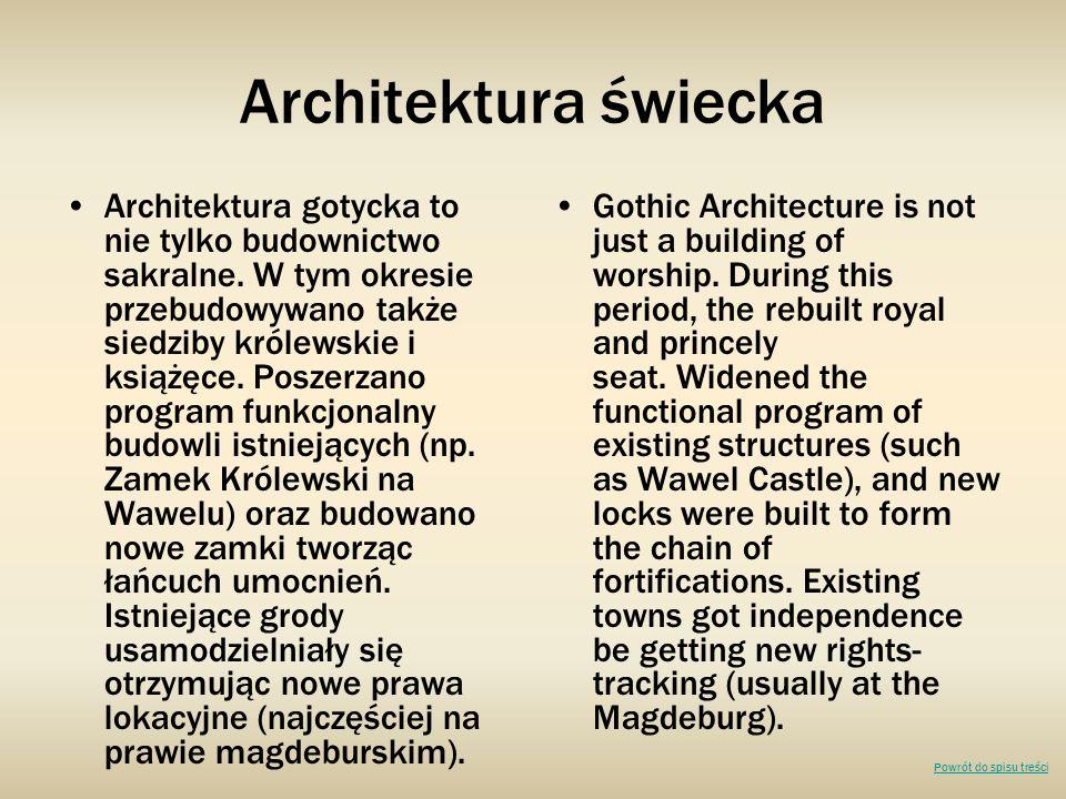 Architektura świecka Architektura gotycka to nie tylko budownictwo sakralne. W tym okresie przebudowywano także siedziby królewskie i książęce. Poszer