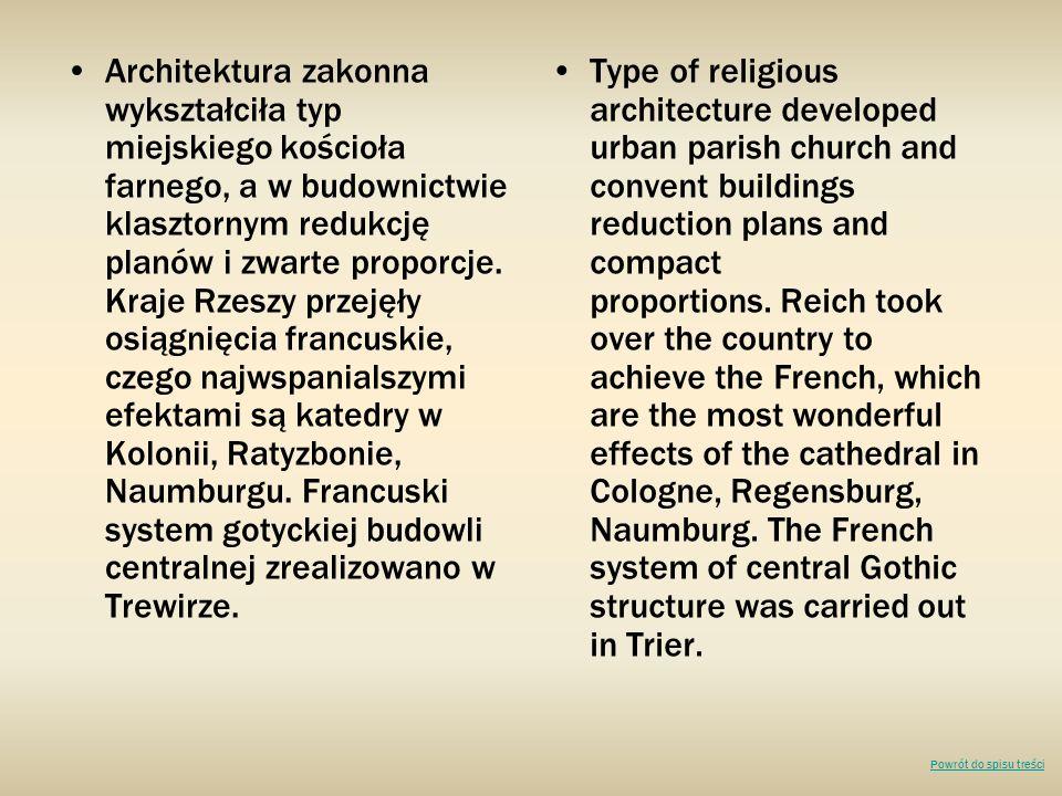 Architektura zakonna wykształciła typ miejskiego kościoła farnego, a w budownictwie klasztornym redukcję planów i zwarte proporcje.