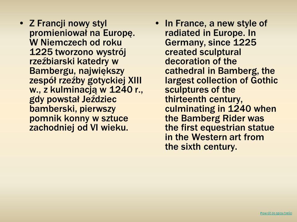 Z Francji nowy styl promieniował na Europę. W Niemczech od roku 1225 tworzono wystrój rzeźbiarski katedry w Bambergu, największy zespół rzeźby gotycki