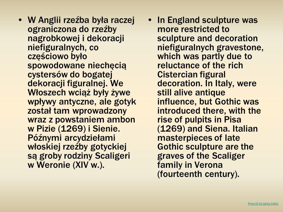 W Anglii rzeźba była raczej ograniczona do rzeźby nagrobkowej i dekoracji niefiguralnych, co częściowo było spowodowane niechęcią cystersów do bogatej dekoracji figuralnej.