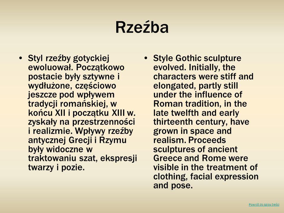 Styl rzeźby gotyckiej ewoluował. Początkowo postacie były sztywne i wydłużone, częściowo jeszcze pod wpływem tradycji romańskiej, w końcu XII i począt