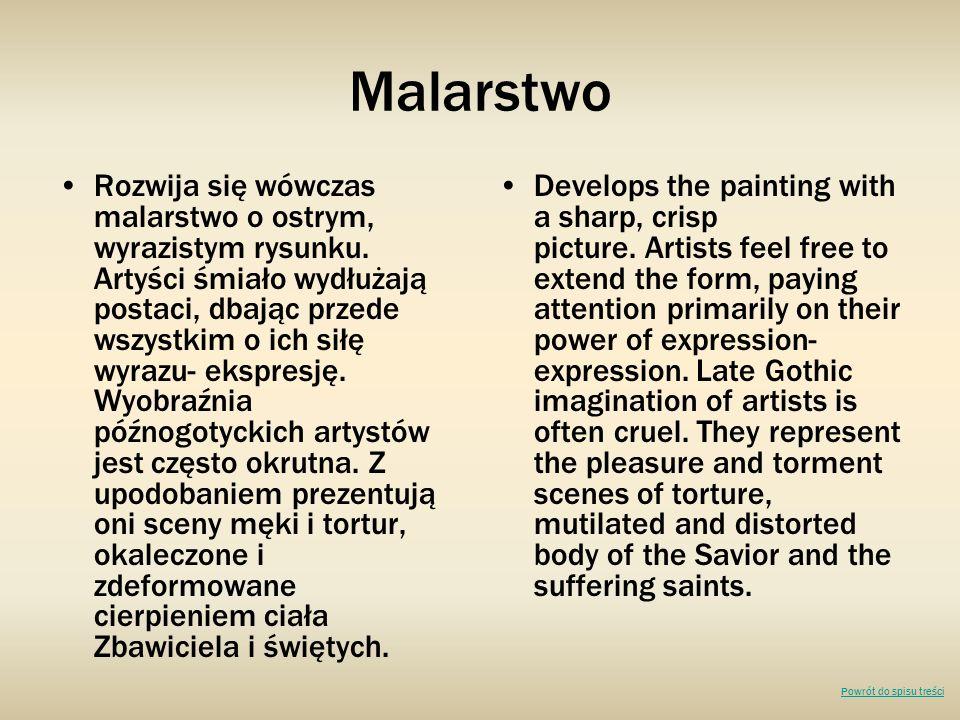 Malarstwo Rozwija się wówczas malarstwo o ostrym, wyrazistym rysunku. Artyści śmiało wydłużają postaci, dbając przede wszystkim o ich siłę wyrazu- eks