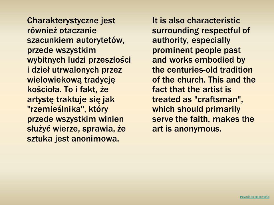 Charakterystyczne jest również otaczanie szacunkiem autorytetów, przede wszystkim wybitnych ludzi przeszłości i dzieł utrwalonych przez wielowiekową t