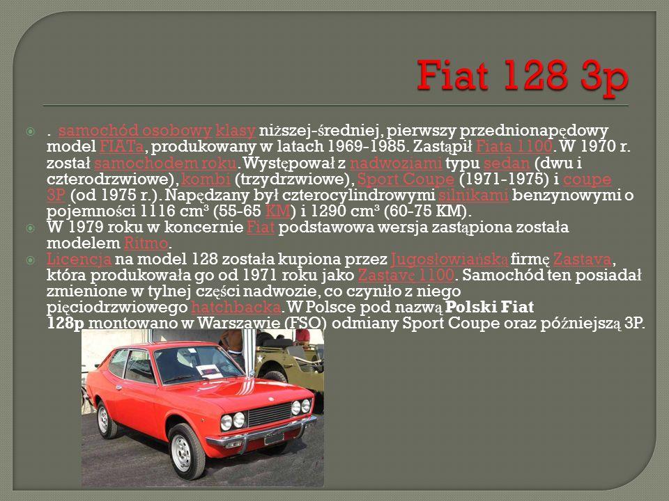. samochód osobowy klasy ni ż szej- ś redniej, pierwszy przednionap ę dowy model FIATa, produkowany w latach 1969-1985. Zast ą pi ł Fiata 1100. W 197