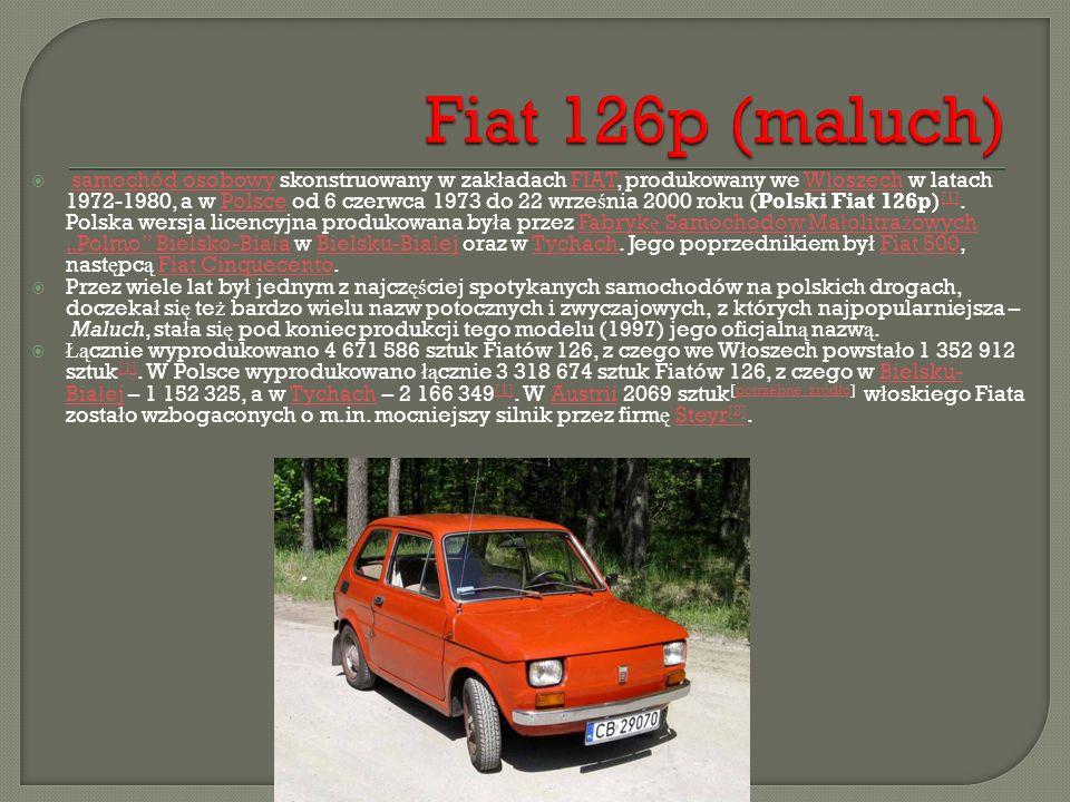  samochód osobowy skonstruowany w zak ł adach FIAT, produkowany we W ł oszech w latach 1972-1980, a w Polsce od 6 czerwca 1973 do 22 wrze ś nia 2000