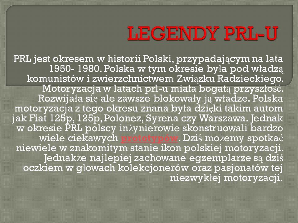 PRL jest okresem w historii Polski, przypadaj ą cym na lata 1950- 1980. Polska w tym okresie by ł a pod w ł adz ą komunistów i zwierzchnictwem Zwi ą z