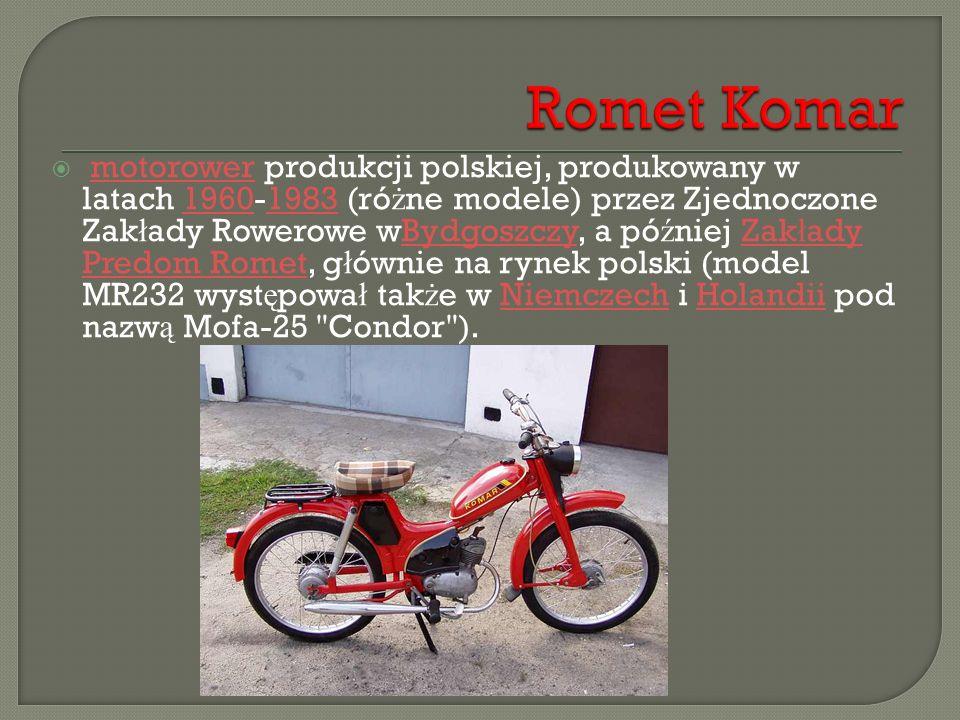  motorower produkcji polskiej, produkowany w latach 1960-1983 (ró ż ne modele) przez Zjednoczone Zak ł ady Rowerowe wBydgoszczy, a pó ź niej Zak ł ad