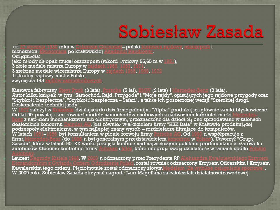  ur. 27 stycznia 1930 roku w D ą browie Górniczej– polski kierowca rajdowy, oszczepnik i biznesmen. Ekonomista po krakowskiej Akademii Handlowej.27 s