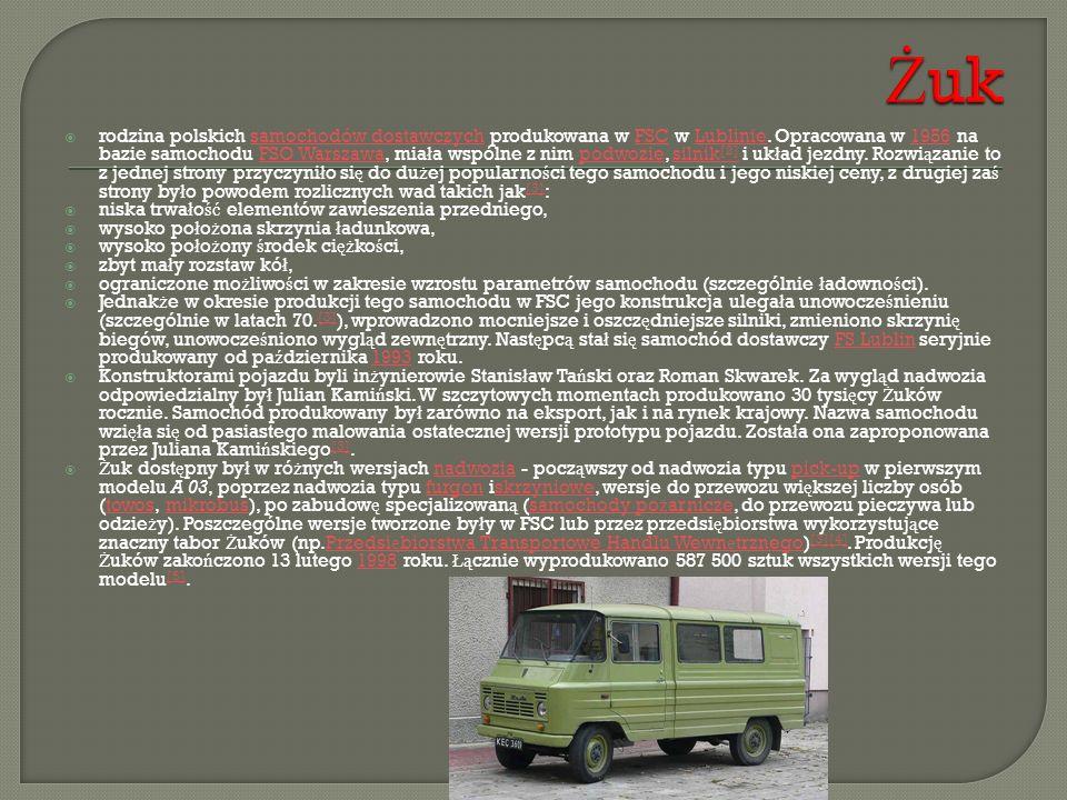  rodzina polskich samochodów dostawczych produkowana w FSC w Lublinie. Opracowana w 1956 na bazie samochodu FSO Warszawa, mia ł a wspólne z nim podwo