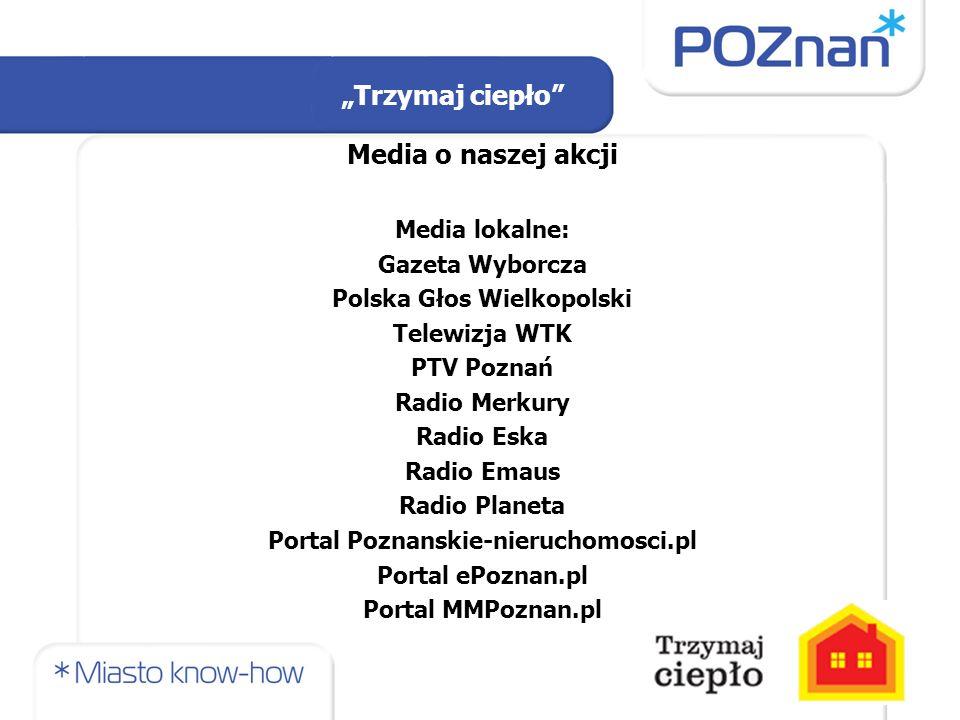 Media o naszej akcji Media lokalne: Gazeta Wyborcza Polska Głos Wielkopolski Telewizja WTK PTV Poznań Radio Merkury Radio Eska Radio Emaus Radio Plane
