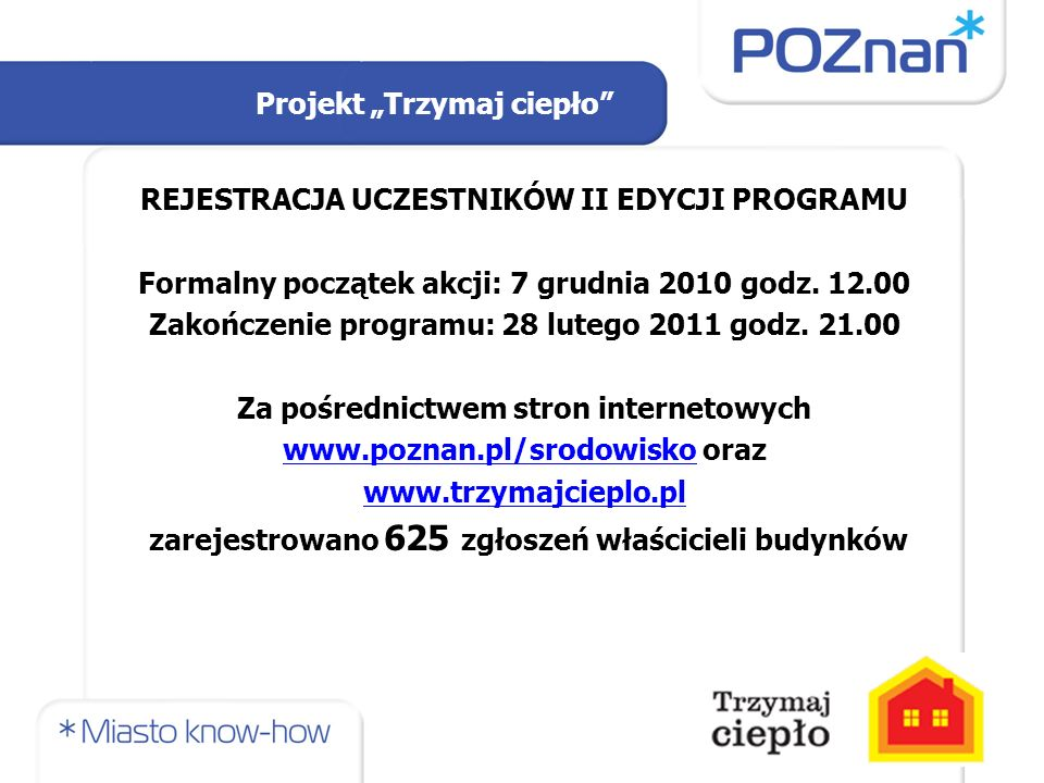 REJESTRACJA UCZESTNIKÓW II EDYCJI PROGRAMU Formalny początek akcji: 7 grudnia 2010 godz.