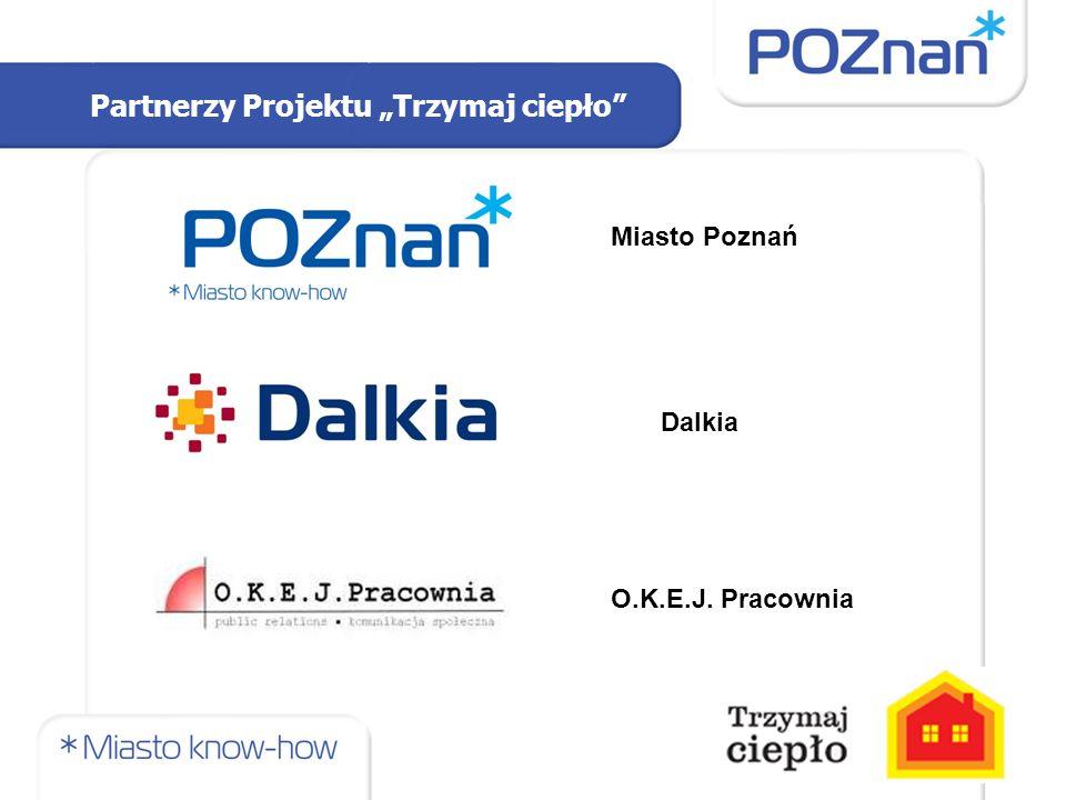 """Partnerzy Projektu """"Trzymaj ciepło"""" Miasto Poznań Dalkia O.K.E.J. Pracownia"""