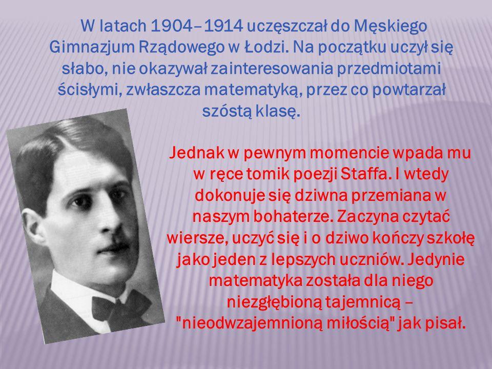 W latach 1904–1914 uczęszczał do Męskiego Gimnazjum Rządowego w Łodzi. Na początku uczył się słabo, nie okazywał zainteresowania przedmiotami ścisłymi