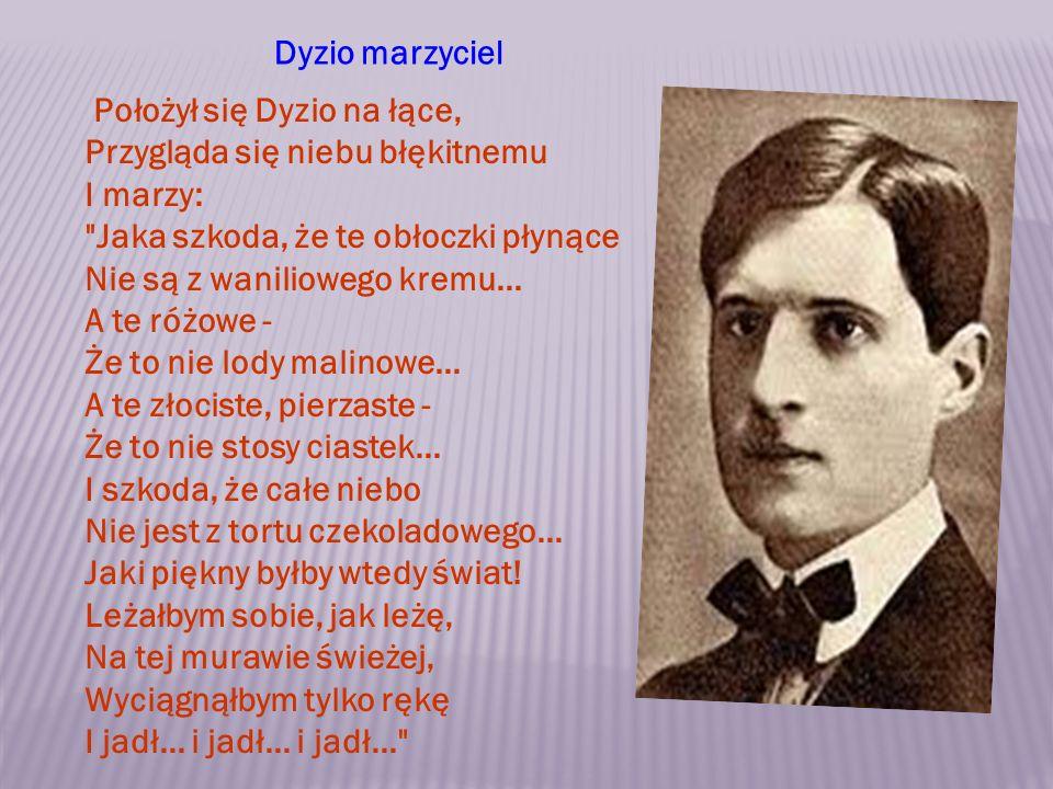 Dyzio marzyciel Położył się Dyzio na łące, Przygląda się niebu błękitnemu I marzy: