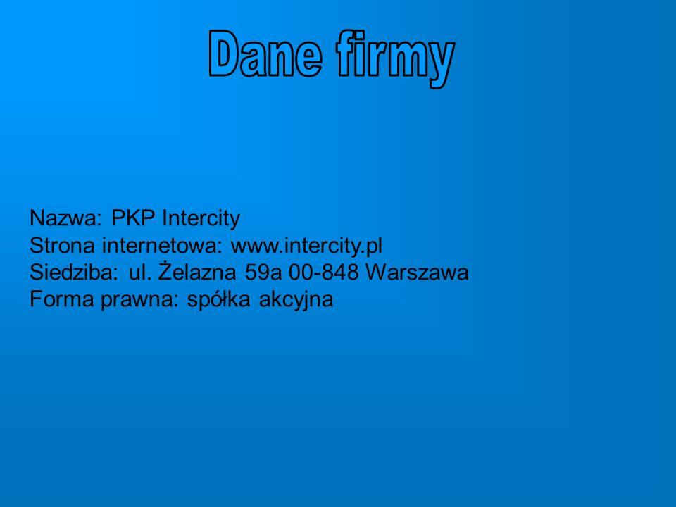 Nazwa: PKP Intercity Strona internetowa: www.intercity.pl Siedziba: ul.