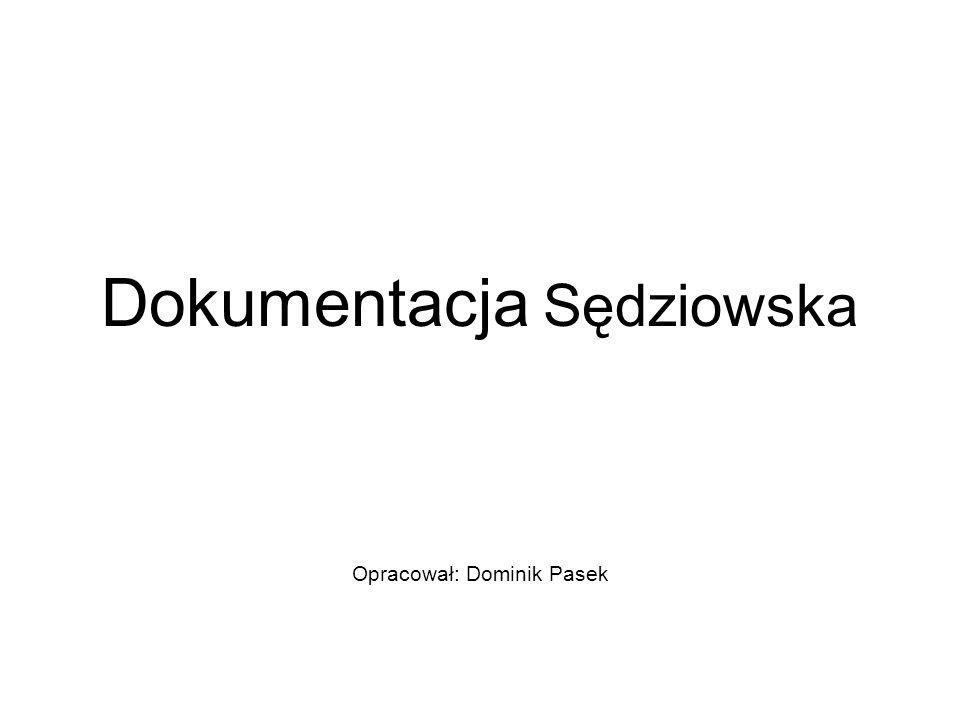 Dokumentacja Sędziowska Opracował: Dominik Pasek