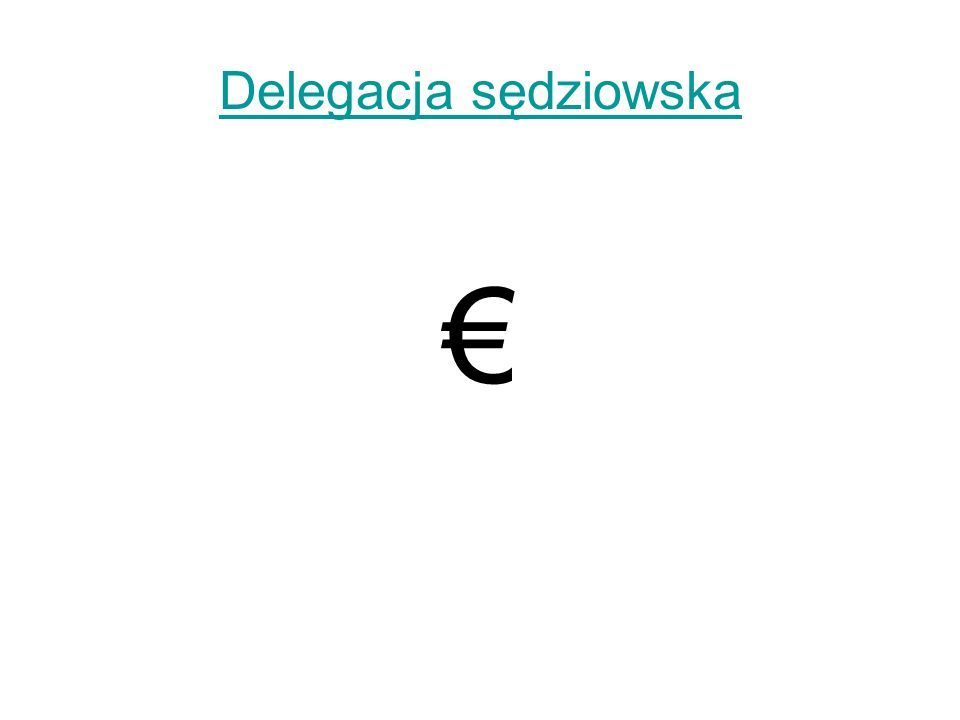 Delegacja sędziowska €