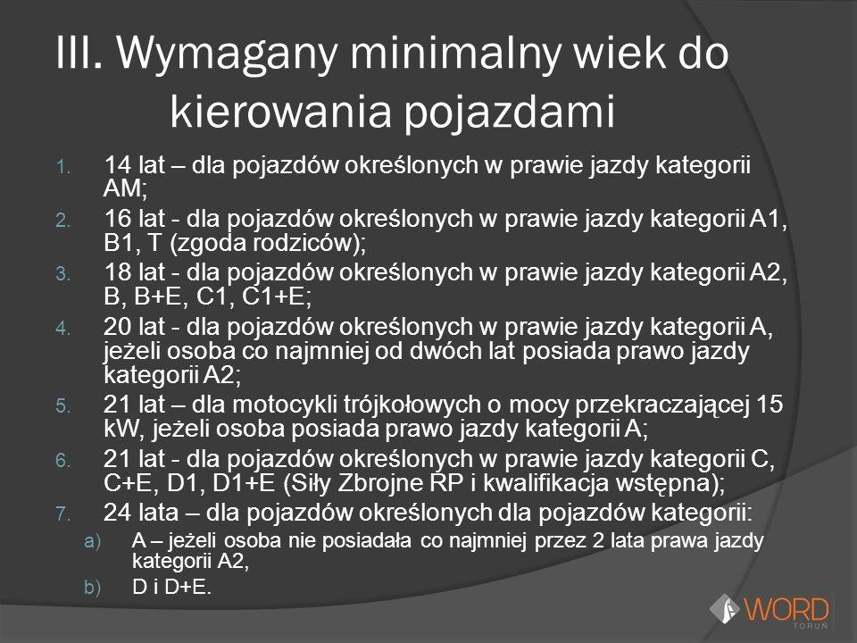 III. Wymagany minimalny wiek do kierowania pojazdami 1.