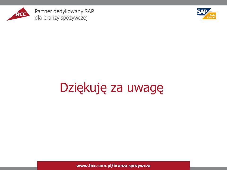 Dziękuję za uwagę Partner dedykowany SAP dla branży spożywczej www.bcc.com.pl/branza-spozywcza