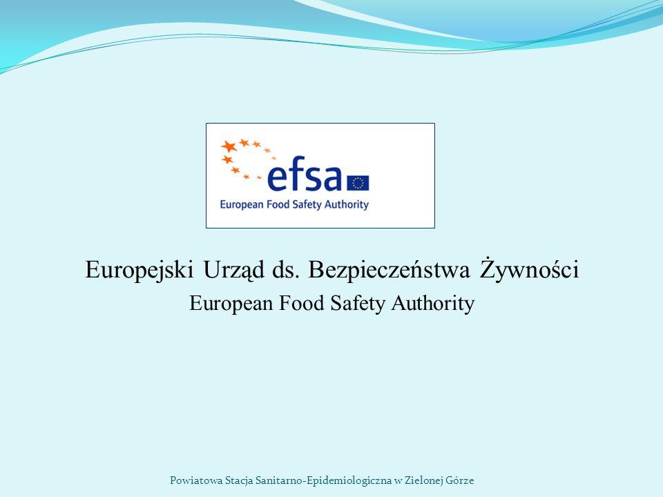 Europejski Urząd ds. Bezpieczeństwa Żywności European Food Safety Authority Powiatowa Stacja Sanitarno-Epidemiologiczna w Zielonej Górze