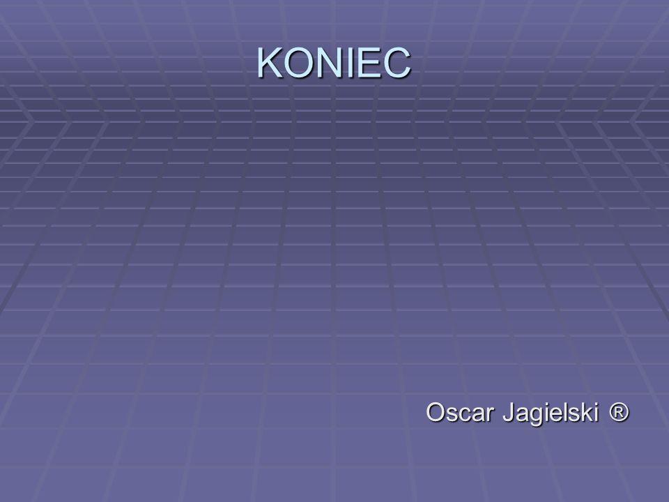 KONIEC Oscar Jagielski ®
