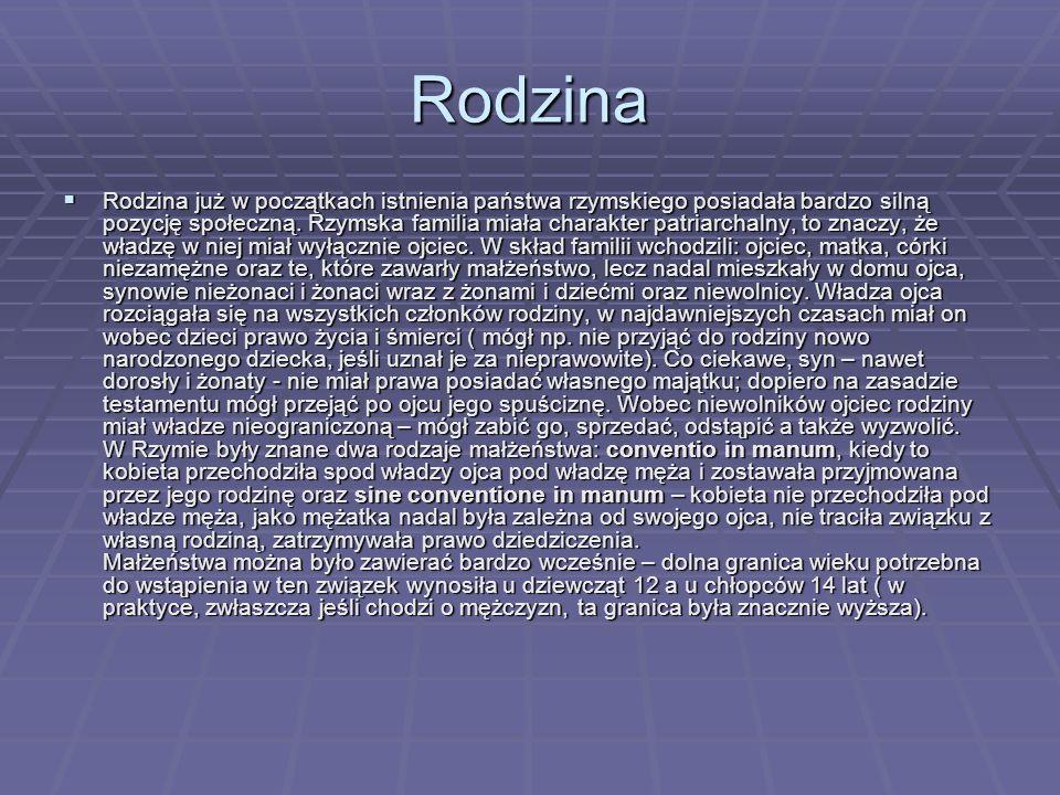 Rodzina  Rodzina już w początkach istnienia państwa rzymskiego posiadała bardzo silną pozycję społeczną.