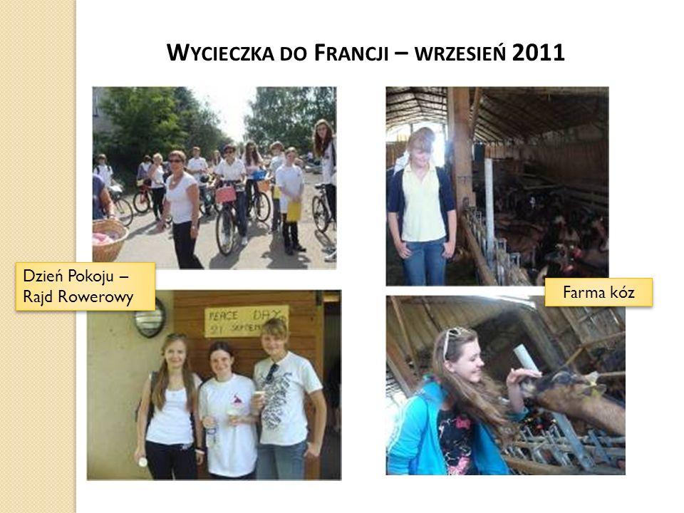 W YCIECZKA DO F RANCJI – WRZESIEŃ 2011 Dzień Pokoju – Rajd Rowerowy Farma kóz