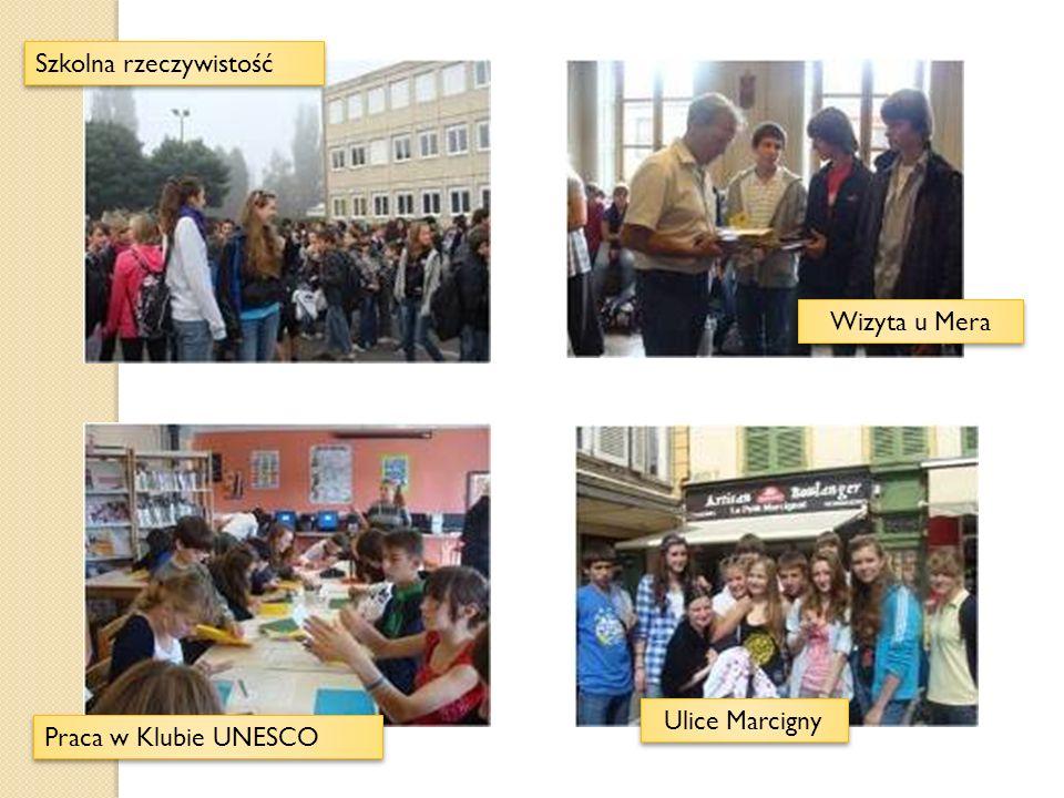 Szkolna rzeczywistość Praca w Klubie UNESCO Wizyta u Mera Ulice Marcigny
