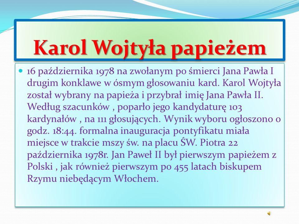 Karol Wojtyła papieżem 16 października 1978 na zwołanym po śmierci Jana Pawła I drugim konklawe w ósmym głosowaniu kard.