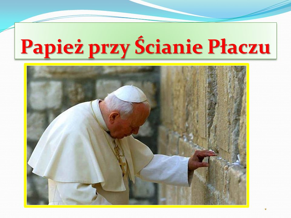 Papież przy Ścianie Płaczu