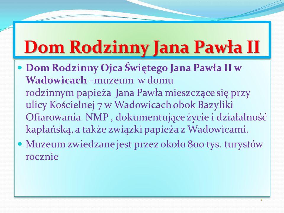 Dom Rodzinny Jana Pawła II Dom Rodzinny Ojca Świętego Jana Pawła II w Wadowicach –muzeum w domu rodzinnym papieża Jana Pawła mieszczące się przy ulicy Kościelnej 7 w Wadowicach obok Bazyliki Ofiarowania NMP, dokumentujące życie i działalność kapłańską, a także związki papieża z Wadowicami.