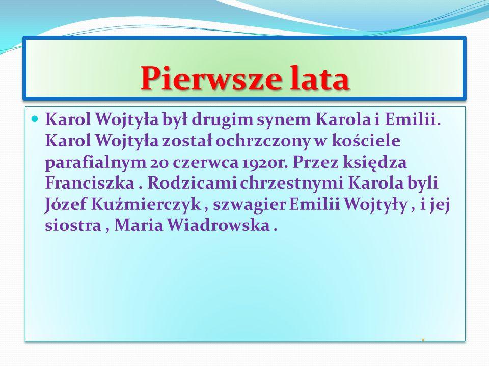 Pierwsze lata Karol Wojtyła był drugim synem Karola i Emilii.