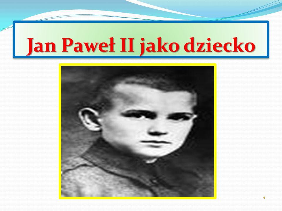 Jan Paweł II jako dziecko