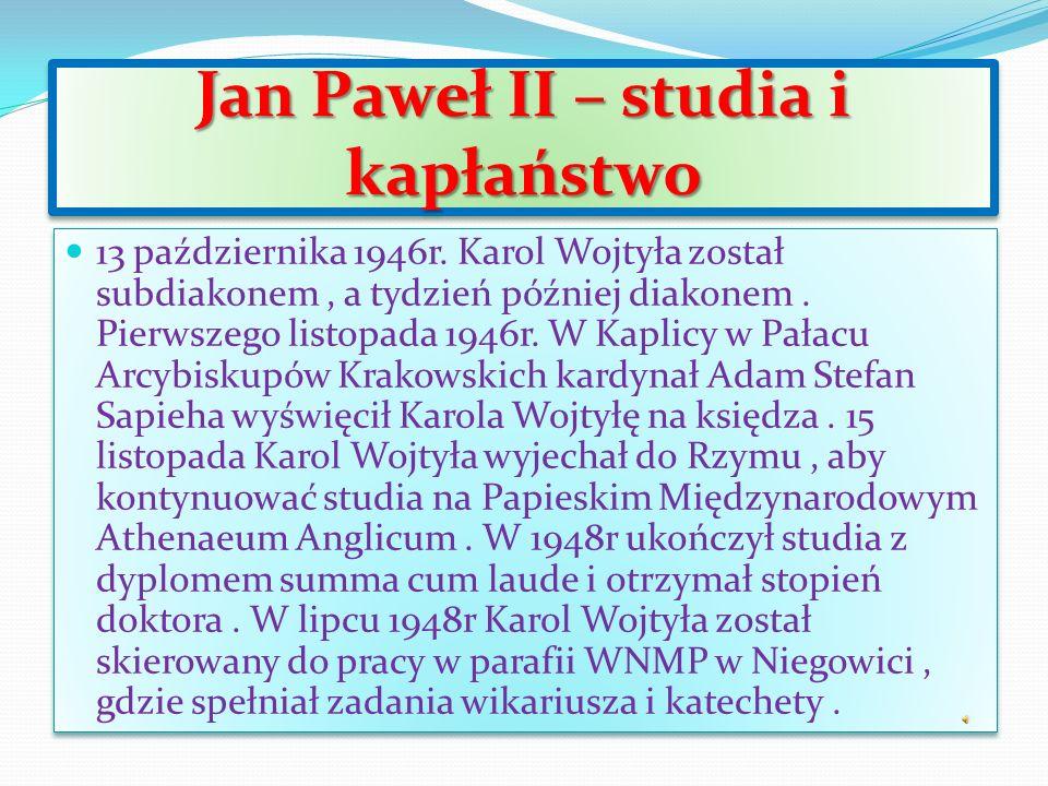 Jan Paweł II – studia i kapłaństwo 13 października 1946r.