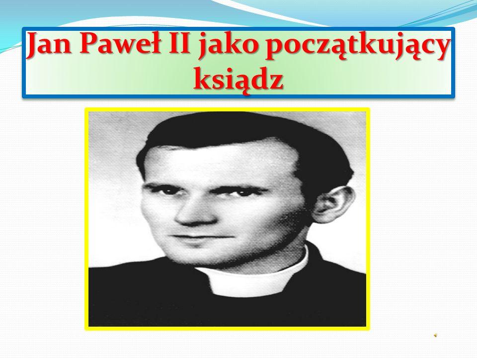 Jan Paweł II jako początkujący ksiądz